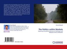 Bookcover of The Politics within Markets