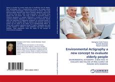 Bookcover of Environmental Actigraphy a new concept to evaluate elderly people