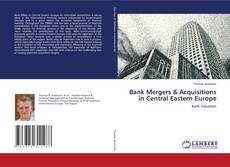 Bank Mergers & Acquisitions in Central Eastern Europe的封面