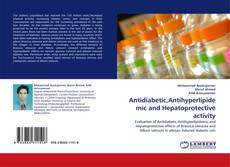 Bookcover of Antidiabetic,Antihyperlipidemic and Hepatoprotective activity
