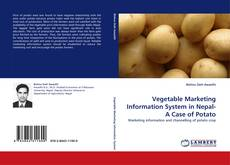 Portada del libro de Vegetable Marketing Information System in Nepal-A Case of Potato