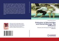 Portada del libro de Ordination of Married Men and Clerical Marriage: The Difference
