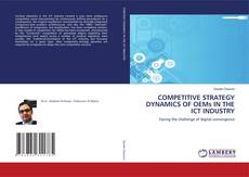 Bookcover of COMPETITIVE STRATEGY DYNAMICS OF OEMs IN THE ICT INDUSTRY