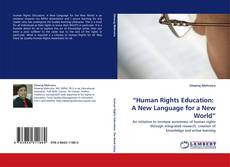 """Couverture de """"Human Rights Education:  A  New Language for a New World"""""""