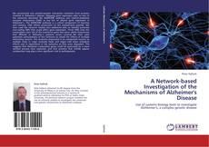 Borítókép a  A Network-based Investigation of the Mechanisms of Alzheimer's Disease - hoz