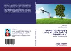 Bookcover of Treatment of spentwash using Microbial Fuel Cell followed by RBC