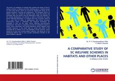 Обложка A COMPARATIVE STUDY OF SC WELFARE SCHEMES IN HABITATS AND OTHER PLACES