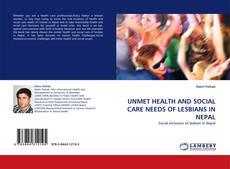 Bookcover of UNMET HEALTH AND SOCIAL CARE NEEDS OF LESBIANS IN NEPAL