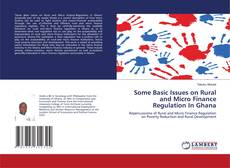 Copertina di Some Basic Issues on Rural and Micro Finance Regulation In Ghana
