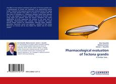 Bookcover of Pharmacological evaluation of Tectona grandis