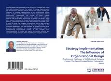 Bookcover of Strategy Implementation: The Influence of Organizational Design