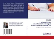 Bookcover of Investigation of advertisement strategies regarded to Iran's pistachio