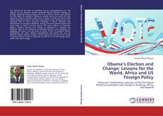 Обложка Obama's Election: Lessons for the Word, Africa, and US Foreign Policy