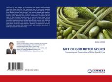 Bookcover of GIFT OF GOD BITTER GOURD