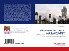 NIGER DELTA AND THE OIL AND GAS INDUSTRY的封面