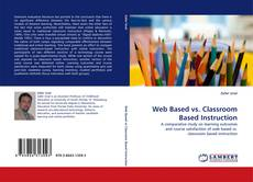 Bookcover of Web Based vs. Classroom Based Instruction