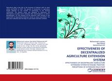 Portada del libro de EFFECTIVENESS OF DECENTRALIZED AGRICULTURE EXTENSION SYSTEM