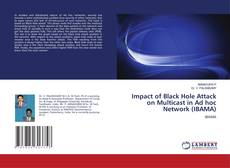 Impact of Black Hole Attack on Multicast in Ad hoc Network (IBAMA) kitap kapağı