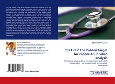 "Buchcover von ""p21 ras"" The hidden target for cancer-An in Silico analysis"
