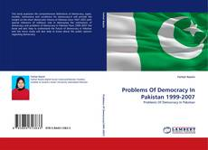Bookcover of Problems Of Democracy In Pakistan 1999-2007