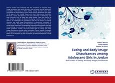 Eating and Body Image Disturbances among Adolescent Girls in Jordan的封面