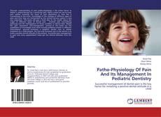 Borítókép a  Patho-Physiology Of Pain And Its Management In Pediatric Dentistry - hoz