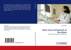 Ulnar nerve entrapment at the elbow kitap kapağı