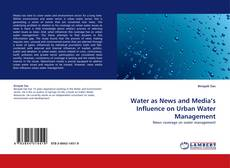 Bookcover of Water as News and Media's Influence on Urban Water Management