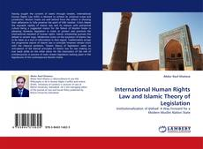 Bookcover of International Human Rights Law and Islamic Theory of Legislation