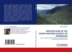 Buchcover von ARCHITECTURE OF THE NORTH-WESTERN DISTRICT OF AZERBAIJAN