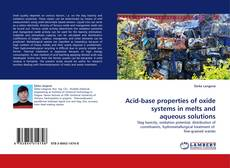 Bookcover of Acid-base properties of oxide systems in melts and aqueous solutions