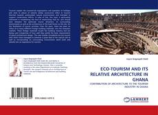 Buchcover von ECO-TOURISM AND ITS RELATIVE ARCHITECTURE IN GHANA
