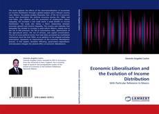Copertina di Economic Liberalisation and the Evolution of Income Distribution