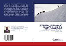 Bookcover of RECONSIDERING BANKING REGULATION AND THE LEGAL FRAMEWORK