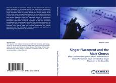 Bookcover of Singer Placement and the Male Chorus