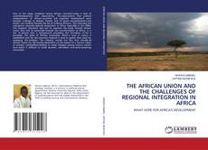 Couverture de THE AFRICAN UNION AND THE CHALLENGES OF REGIONAL INTEGRATION IN AFRICA
