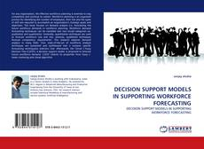 Couverture de DECISION SUPPORT MODELS IN SUPPORTING WORKFORCE FORECASTING