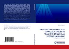 Copertina di THE EFFECT OF INTERACTIVE APPROACH MODEL IN TEACHING ENGLISH AS SECOND LANGUAGE