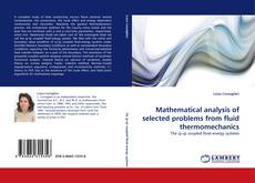 Couverture de Mathematical analysis of selected problems from fluid thermomechanics