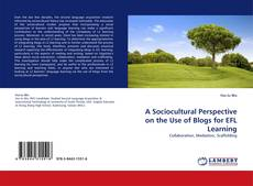 Bookcover of A Sociocultural Perspective on the Use of Blogs for EFL Learning