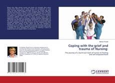 Capa do livro de Coping with the grief and trauma of Nursing: