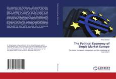 Bookcover of The Political Economy of Single Market Europe