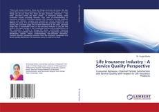 Bookcover of Life Insurance Industry - A Service Quality Perspective
