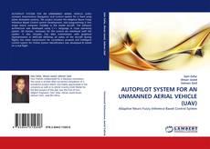 Capa do livro de AUTOPILOT SYSTEM FOR AN UNMANNED AERIAL VEHICLE (UAV)