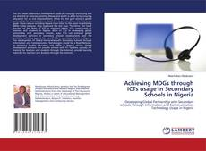 Couverture de Achieving MDGs through ICTs usage in Secondary Schools in Nigeria