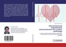 Bookcover of Electrochemical impedimetric immunosensors for cardiac pathology