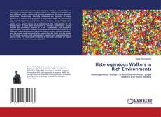 Heterogeneous Walkers in Rich Environments的封面