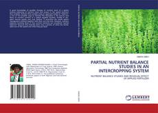 Bookcover of PARTIAL NUTRIENT BALANCE STUDIES IN AN INTERCROPPING SYSTEM