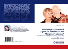 Buchcover von Methylglyoxal-lowering agents as a treatment for Alzheimer's disease?