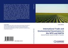 Bookcover of International Trade and Environmental Governance in the WTO and NAFTA